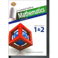 A Complete Guide to Maths Sec.1&2