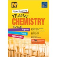 Upper Secondary Master Chemistry - Through Diagrams/Tables/Concise Notes